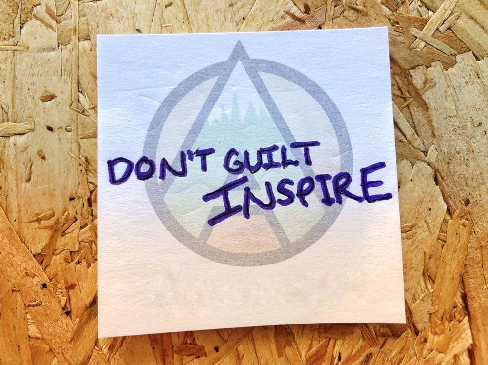 dont guilt inspire